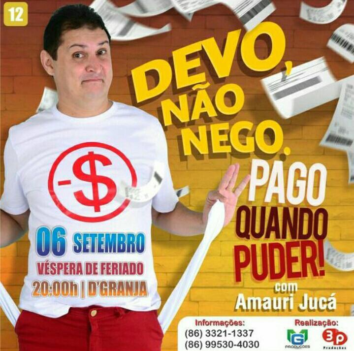 """Venha Sorrir com Amauri Jucá em """"Devo, não nego, pago quando puder"""""""