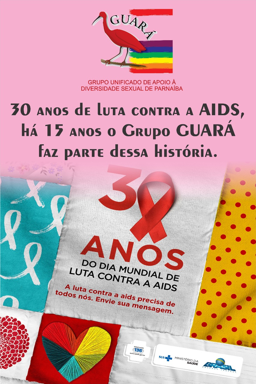 30 anos de luta contra a AIDS, há 15 anos o Grupo GUARÁ faz parte dessa história