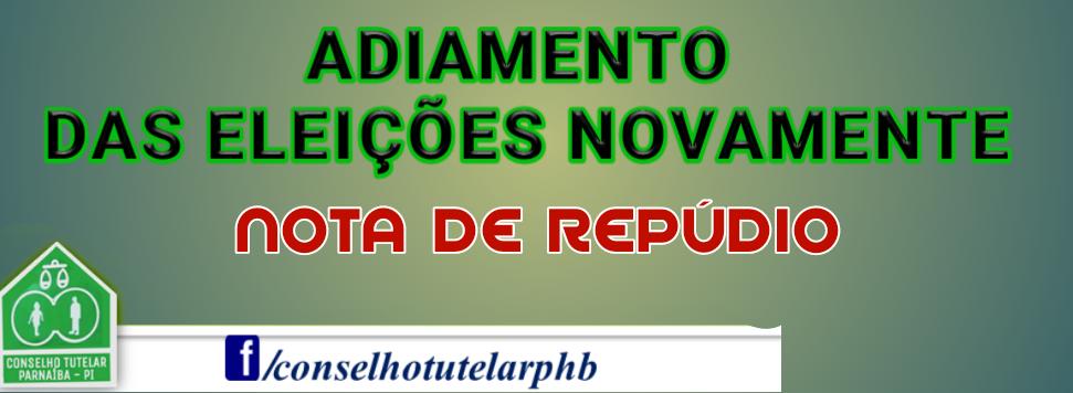 Nota de Repúdio pelo adiamento das eleições para a escolha dos Conselheiros Tutelar de Parnaíba